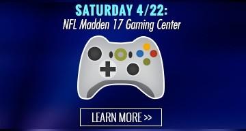Saturday 04/22: NFL Madden 17 Gaming Center